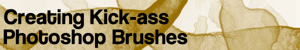 creating kick ass brushes title